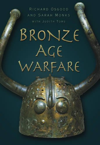Bronze Age Warfare by Richard Osgood (2010-06-01)