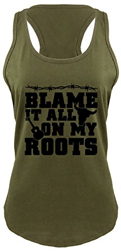 Comical Shirt Ladies Racerback Tank Blame It All On My Roots Country Music Southern Gift Shirt Military Green with Black Print S