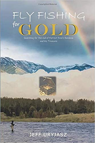 Fly Fishing for Gold: Searching for the end of Forrest Fenn's