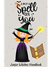 I Put A Spell On You Junior Witches Handbook: Write Your Own Spells And Make Your Own Magic Cute Activity Gift For Kids
