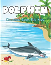 Dolphin Coloring Book for Kids: A Stress Relieving, Relaxing Coloring Book For Kids and Toddler | Dolphin Coloring Book For Kids Ages 3-6,4-8 Boys and Girls.