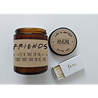 Best Friend Gift Friends TV Show Soy Candle Gift for Friend Scented Candle Birthday Gift Holiday Gift Christmas Gift Ill Be There For You