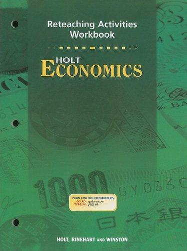 Holt Economics: Re-Teaching Activity Workbook Grades 9-12
