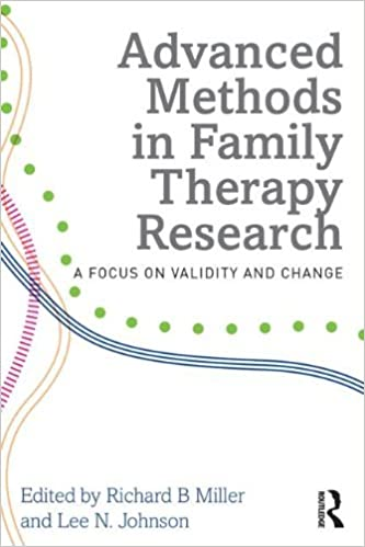 Advanced Methods in Family Therapy Research: A Focus on Validity and Change (2014-01-09)