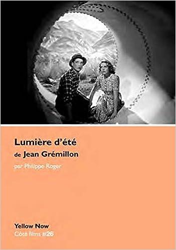 Lire un Lumière d'été de Jean Grémillon : Présences en résonance pdf, epub ebook