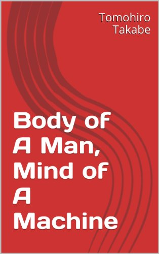 Body of a man mind of a machine kindle edition by takabe tomohiro body of a man mind of a machine by tomohiro takabe fandeluxe Choice Image