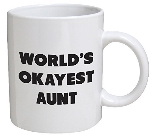 Funny Mug - World's Okayest Aunt - 11 OZ Coffee Mugs - Funny Inspirational and sarcasm - By A Mug To Keep TM
