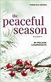 The Peaceful Season: a novel (Book 3)
