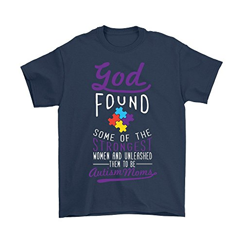 (NeatFind.net God Found Some of The Strongest Women Unleashed Them to Be Autism Moms T-Shirt Navy)