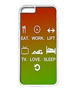 VUTTOO Iphone 6 Case, Eat Work Lift TV Love Sleep Repeat Hard Plastic Case for Apple iPhone 6 4.7 Inch PC Transparent