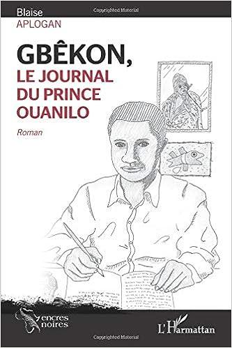 Gbekon le Journal du Prince Ouanilo Roman