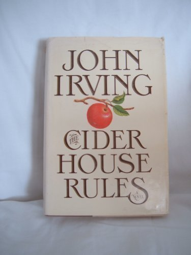 john irvings the cider house rules essay As in the world according to garp, a young man is trying to find his way as he  grows up amid institutional, individual, familial, and social.