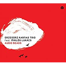 Audio Beads - feat. Miklos Lukacs by Grzegorz Karnas Trio (2013-01-24)