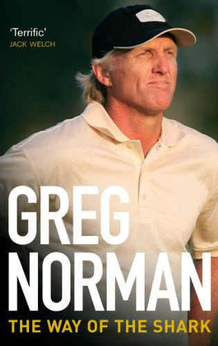 The Way of the Shark: Lessons on Golf, Business, and Life. Greg Norman with Donald T. Phillips