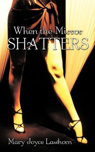 When the Reflect Shatters by Mary Joyce Lawhorn (2010-12-06)