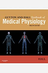 Guyton and Hall Textbook of Medical Physiology E-Book (Guyton Physiology) Kindle Edition
