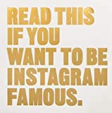 Read This if You Want to Be Instagram Famous: (Tips on photographic techniques, captioning, codes of conduct, kit and…