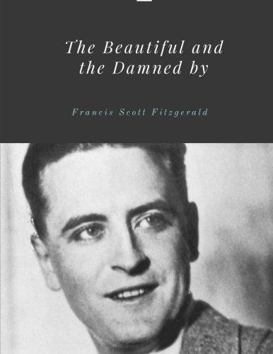 Download The Beautiful and the Damned by Francis Scott Fitzgerald PDF