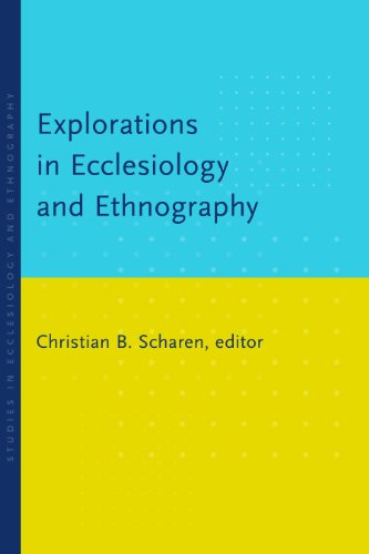 Explorations in Ecclesiology and Ethnography (Studies in Ecclesiology and Ethnography)