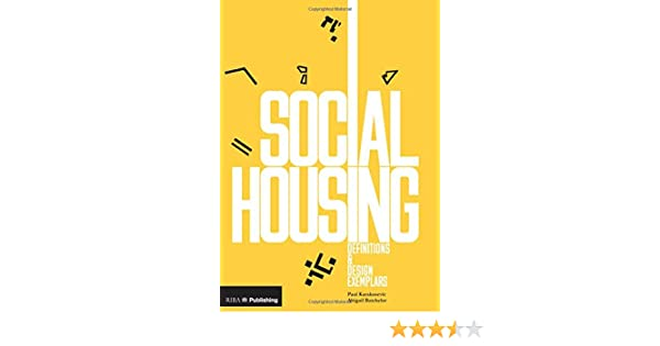 Amazon Com Social Housing Definitions And Design Exemplars 9781859466261 Karakusevic Paul Batchelor Abigail Books