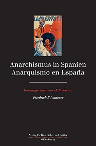 Anarchismus in Spanien: Anarquismo en Espana (Studien zur Geschichte und Kultur der Iberischen und Iberoamerikanischen Länder)