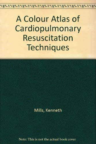 A Colour Atlas of Cardio-Pulmonary Resuscitation Techniques