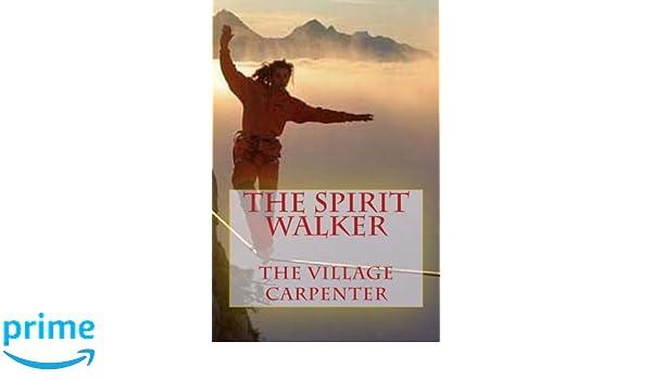 The Spirit Walker: Amazon.es: The Village Carpenter, Charles ...