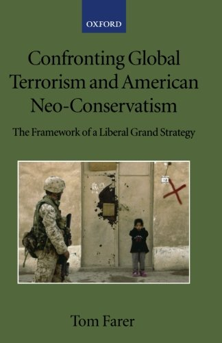 Confronting Global Terrorism and American Neo-Conservativism: The Framework of a Liberal Grand Strategy (Collected Courses of the Academy of European Law)