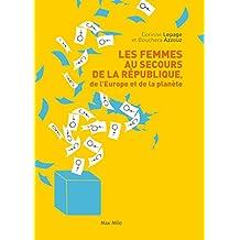 Les femmes au secours de la république, de l'Europe et de la planète: Essais - documents (Essais-Documents) (French Edition)