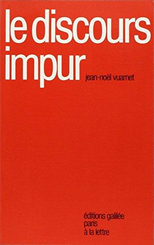 Le discours impur (Collection La Lettre) (French - Vuarnet Store