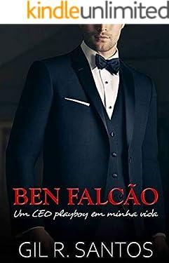 Ben Falcão: Um ceo playboy em minha vida