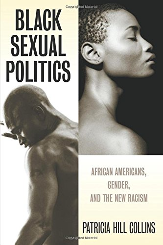 Search : Black Sexual Politics: African Americans, Gender, and the New Racism