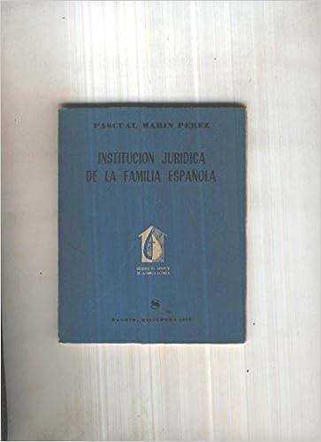 Institucion Juridica de la familia Española: Amazon.es: Pascual Marin Perez: Libros