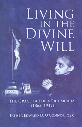 Living in the Divine Will: The Grace of Luisa Piccarreta