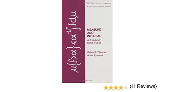 Measure and integral an introduction to real analysis chapman measure and integral an introduction to real analysis chapman hallcrc pure and applied mathematics richard wheeden richard l wheeden fandeluxe Choice Image