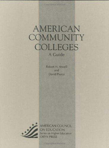 American Community Colleges: A Guide<br> 10th Edition (American Council on Education Oryx Press Series on Higher E