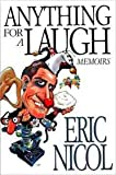 Anything for a Laugh, Eric Nicol, 1550171879