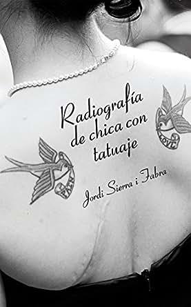 Amazon.com: Radiografía de chica con tatuaje (Libros digitales