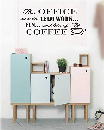 Dozili Vinyl Wall Decal Sticker Wall Art Quote Decor Wall Sticker This Office Runs On Team Work Fun and Lots of Coffee for Office Hose Home Decoration Gift Idea 34.1