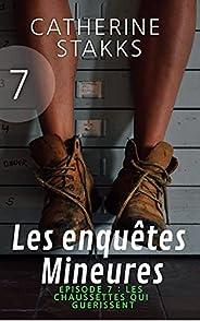 Les enquêtes Mineures: Épisode 7 : Les chaussettes qui guérissent (French Edition)