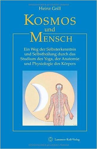 Kosmos und Mensch: Ein Weg der Selbsterkenntnis und Selbstheilung ...
