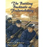 The Battling Bucktails at Fredericksburg by William P. Robertson front cover
