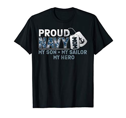 Proud Navy Mom My Son My Sailor My Hero Shirt Military Mom