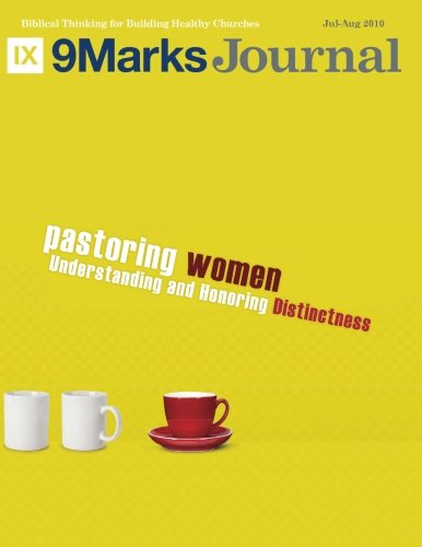 Pastoring Women   9Marks Journal: Understanding and Honoring Distinctness