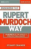 Big Shots: Business the Rupert Murdoch Way