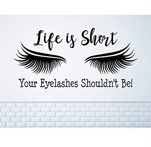 fushoulu 86X42Cmnew Arrivals Eyelash Extension Decor Wall Decal for Salon Life is Short But Your Eyelashes Shouldn't Be Quote Stickers