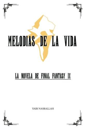 Melodias de la Vida: La novela de Final Fantasy IX (Spanish Edition) [Yair Nasrallah] (Tapa Blanda)