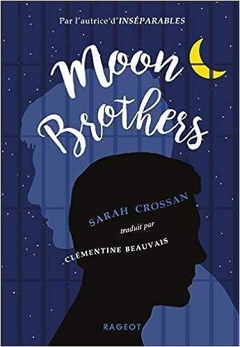 Moon Brothers de Sarah Crossan 41TekpU7JHL._SX343_BO1,204,203,200_