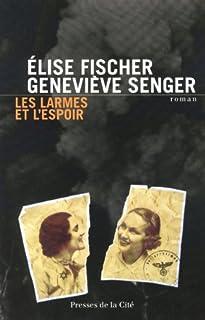 Les larmes et l'espoir  : 1938-1945 : roman