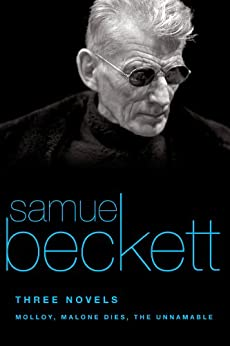 Three Novels: Molloy, Malone Dies, The Unnamable by [Beckett, Samuel]